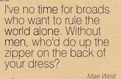 I've no time for broads 
