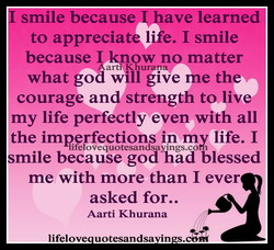 I smile because ave learned 