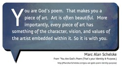 ou are God's poem. That makes you a 