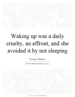Waking up was a daily 
