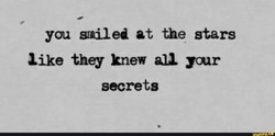 you smiled at the stars 