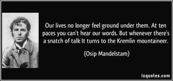 Our lives no longer feel ground under them. At ten 