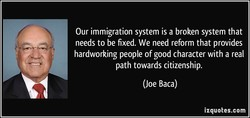 Our immigration system is a broken system that 