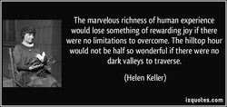 The marvelous richness of human experience 