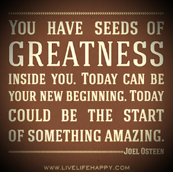 YOU HAVE SEEDS OF 