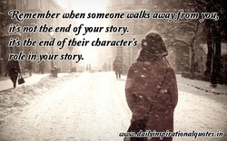 &member when someone walks awaygom you, 