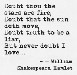 Doubt thou the 