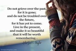 DO not grieve over the past, 