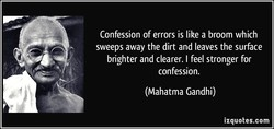 Confession of errors is like a broom which 