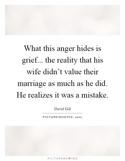 What this anger hides is 