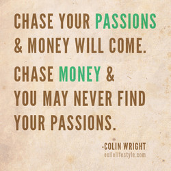 CHASE YOUR PASSIONS 