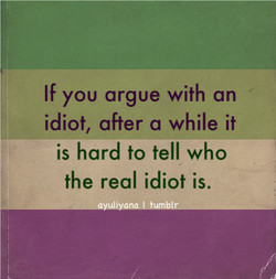 If you argue with an 