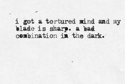 i got a tortured mind my 