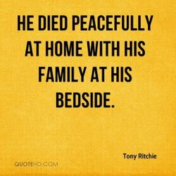 HE DIED PEACEFULLY 