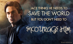 JACE THINKS HE NEEDS TO 