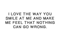 I LOVE THE WAY YOU 