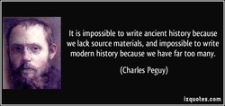 It is impossible to write ancient history because 