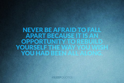 NEVER BE AFRAID TO FALL 