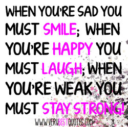 WHEN YOU'RE SAD YOU 