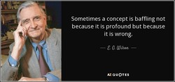 Sometimes a concept is baffling not 