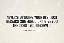 NEVER STOP DOING YOUR BEST JUST 