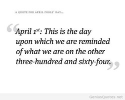 "A QUOTE FOR APRIL FOOLS' DAY"". 