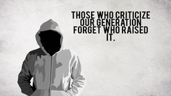 THOSE WHO CRITICIZE 