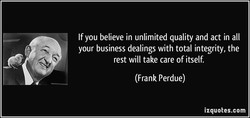 If you believe in unlimited quality and act in all 