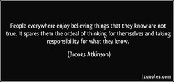 People everywhere enjoy believing things that they know are not 