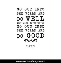 GO OUT INTO 