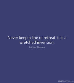 Never keep a line of retreat: it is a 