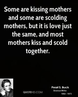 Some are kissing mothers 