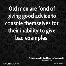 Old men are fond of 