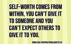 SELF-WORTH COMES FROM 