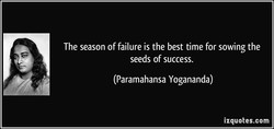 The season of failure is the best time for sowing the 