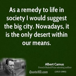 As a remedy to life in 