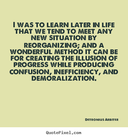 I WAS TO LEARN LATER LIFE 