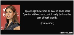 I speak English without an accent, and I speak 