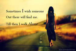 Sometimes I wish someone 