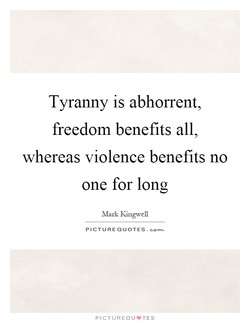 Tyranny is abhorrent, 