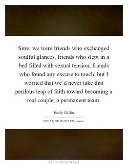 Sure, we were friends who exchanged 