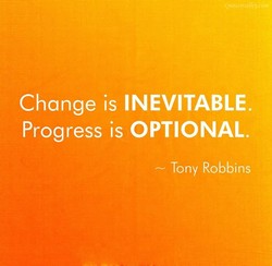 Change is INEVITABLE. 
