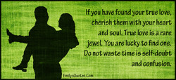 Ifyou have found your true lovey 