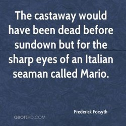 The castaway would 