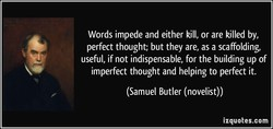 Words impede and either kill, or are killed by, 