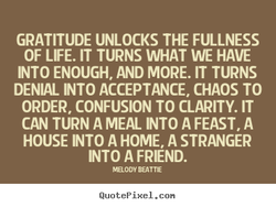 GRATITUDE UNLOCKS THE FULLNESS 
