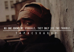 NO ONE Y STRUGGLE, THEY ONLY FEE THE TROUBLE. 