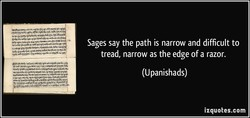 Sages say the path is narrow and difficult to 