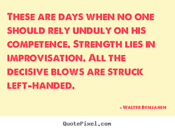 THESE ARE DAYS WHEN NO ONE 