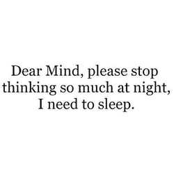 Dear Mind, please stop 